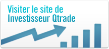 Visiter let site de Investisseur Qtrade